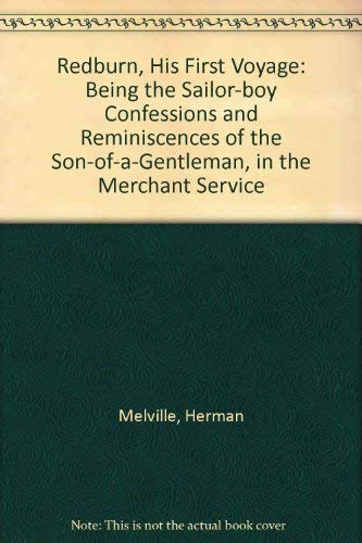 Download Redburn, His First Voyage: Being the Sailor-boy Confessions and Reminiscences of the Son-of-a-Gentleman, in the Merchant Service 0810120186