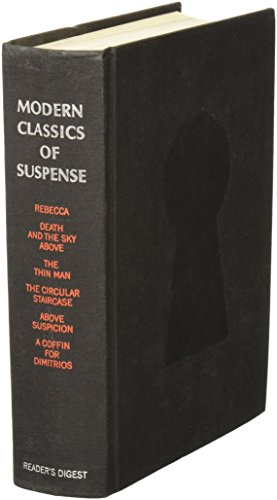 Download Modern Classics Of Suspense: Rebecca, Death And The Sky Above, The Thin Man, The Circular Staircase, Above Suspicion, A Coffin For Dimitrios (Reader's Digest) B0011GDKEK