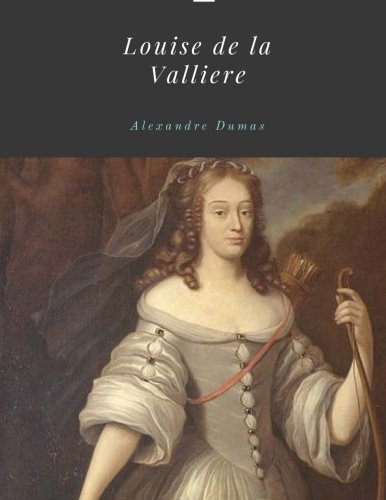 Download Louise de la Valliere by Alexandre Dumas 1548912530