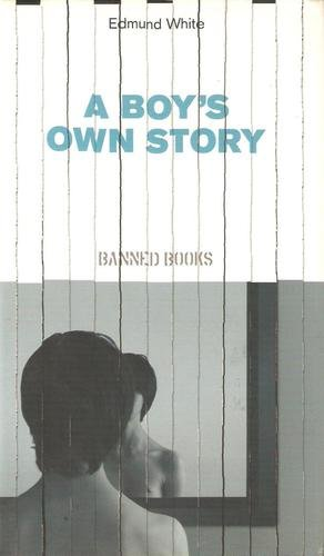 Download A Boy's Own Story [The Independent Banned Books series] B003I5L0CG