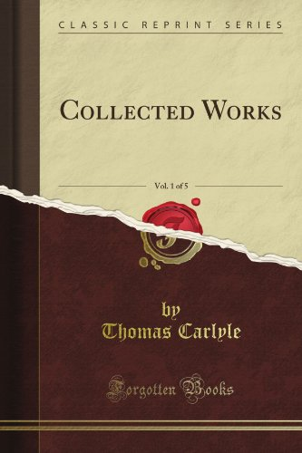 Download Collected Works, Vol. 1 of 5 (Classic Reprint) B0091WBLQ0