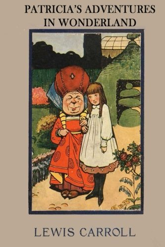 Download Patricia's Adventures in Wonderland: The literary classic