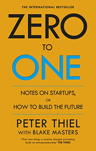 Download Zero to One: Notes on Start Ups, or How to Build the Future (English Edition) B00KHX0II4