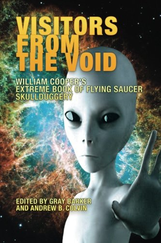 Download Visitors From the Void: William Cooper's Extreme Book of Flying Saucer Skullduggery 1985831708
