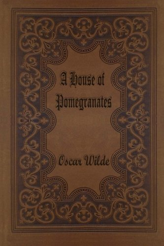Download A House of Pomegranates 151693119X