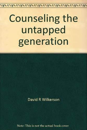 Download Counseling the untapped generation 0310345022