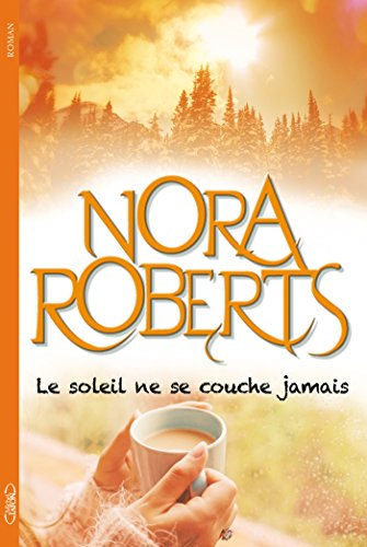 Download Le soleil ne se couche jamais (French Edition) B075JSQGQX